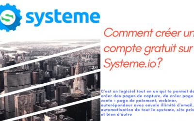 Comment créer un compte gratuit sur Systeme.io?